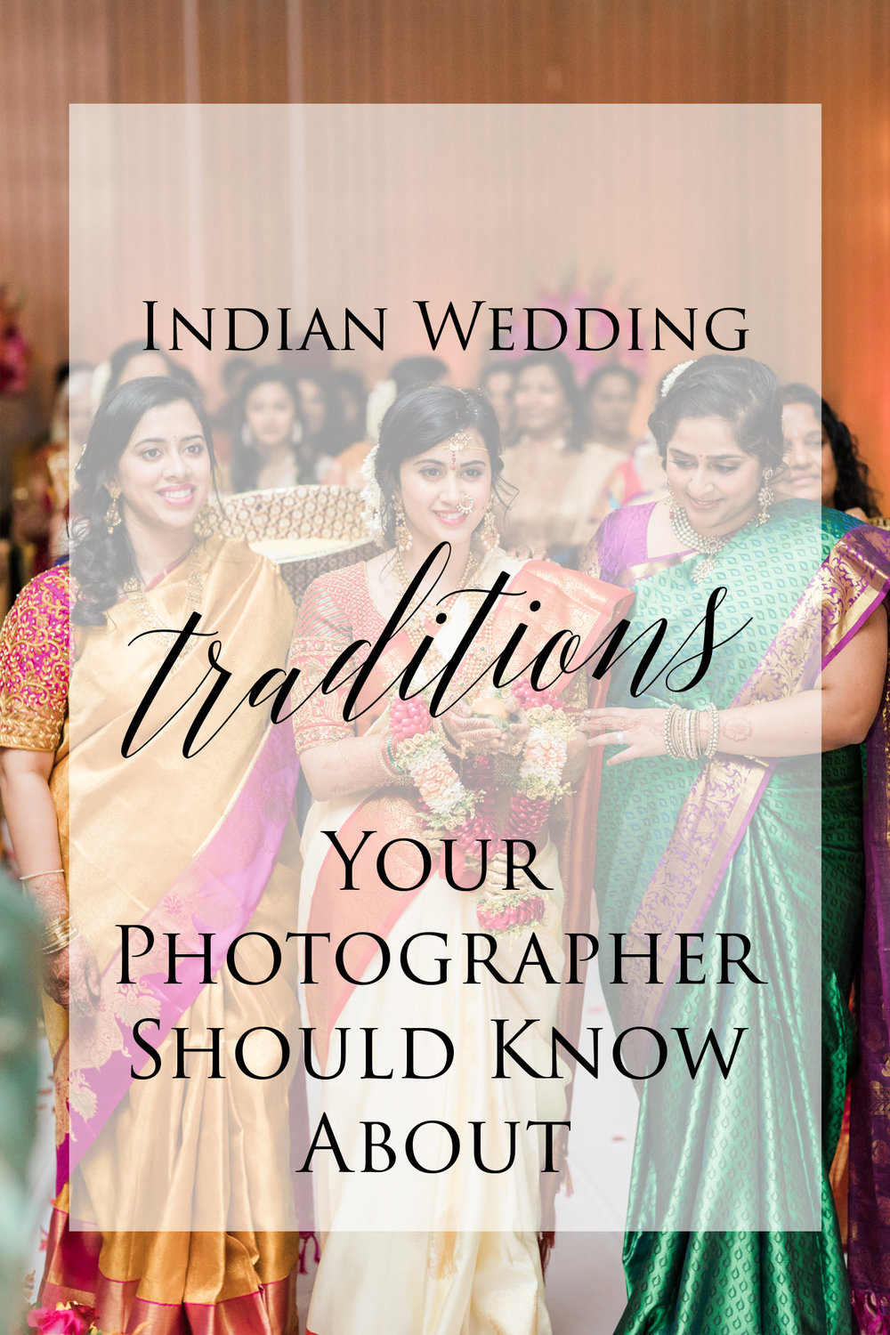 cf3af5ef113 Indian Wedding Traditions Your Photographer Should Know About