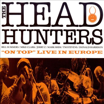 """The Headhunters: """"On Top"""" Live in Europe (2008)"""
