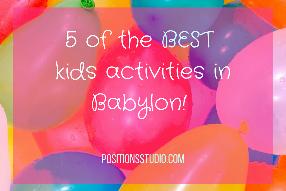 5 of the BEST kids activities in Babylon!.png