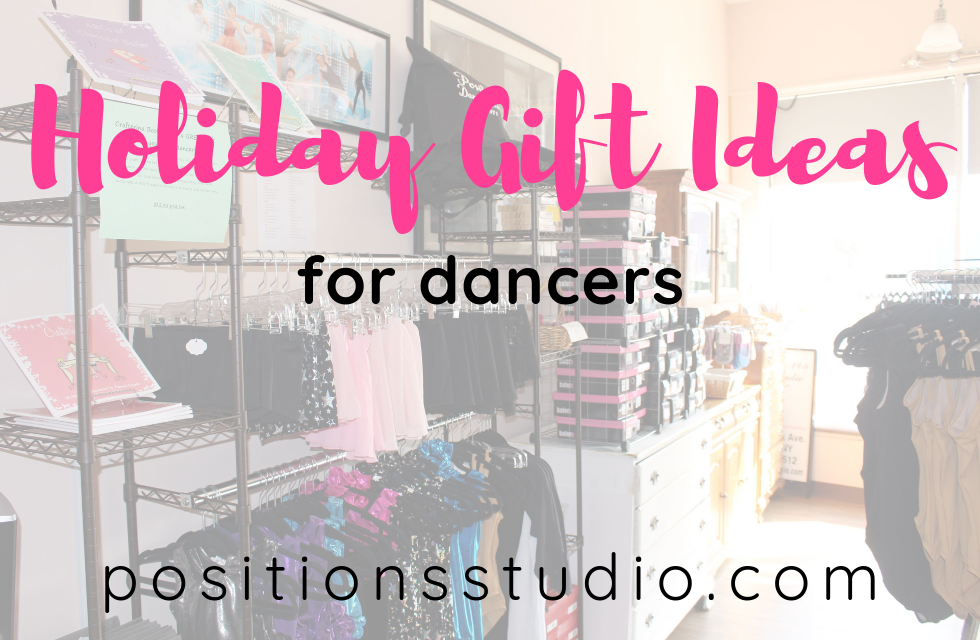 Holiday Gift Guide For Dancers Positions Dance Studio