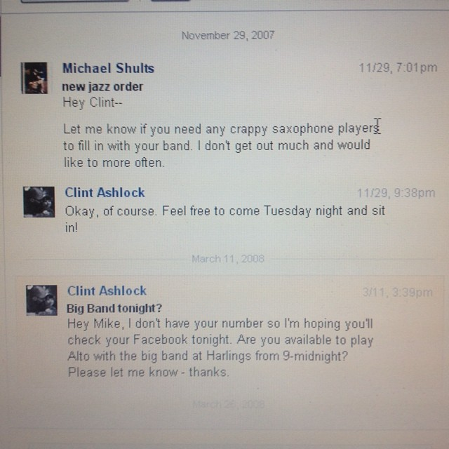 "So much hilarious about this exchange: Clint calling me ""Mike"", ""hoping"" I would check my Facebook (this was when people used Facebook on computers...), and my needless self-deprecation to try and hide how much I actually really did loathe my own playing at the time.."