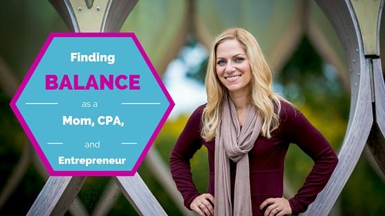 Finding Balance as a Mom, CPA, and Entrepreneur — Maria Sentic