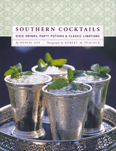 Southern Cocktails: Dixie Drinks, Party Potions & Classic Libations   (Chronicle Books, 2007)