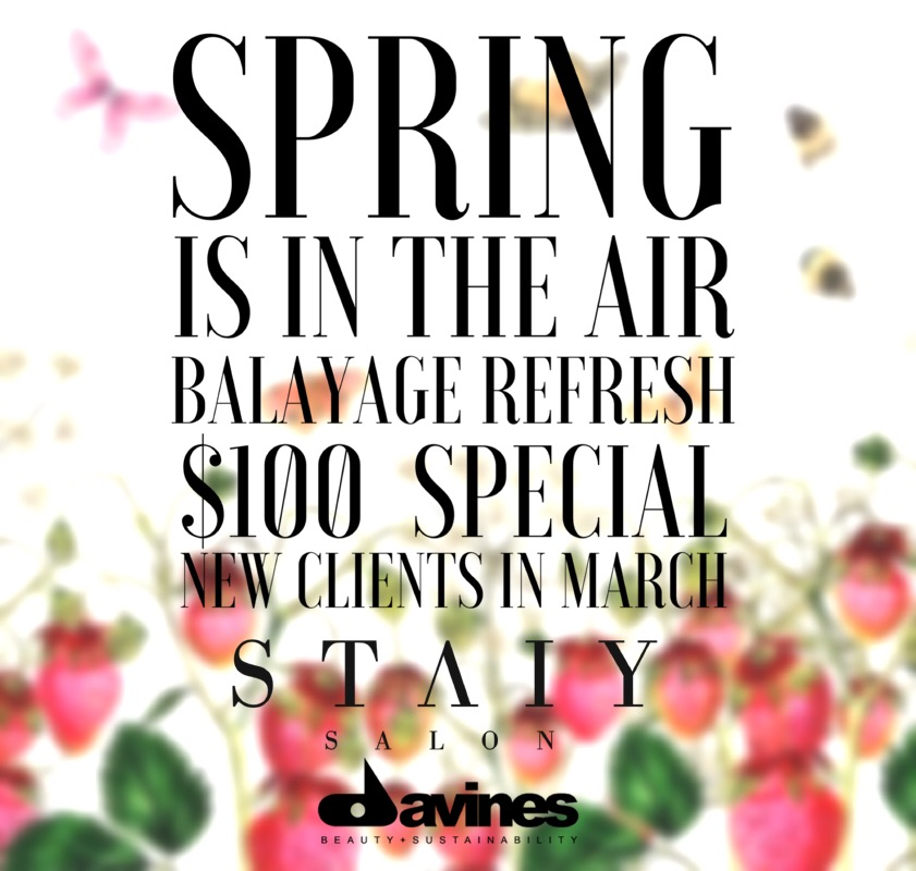 Spring is in the air at STAIY SALON!  Balayage Refresh March Special | $100 Balayage ($180 value) for New clients through the month of March! ❁❀  #STAIYSALON #STAIYSALONSTYLISTS #balayage #springtime #springhair #staiybeautiful