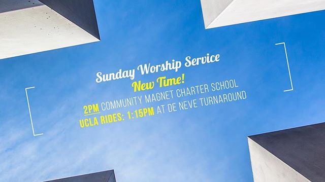 Sunday service time change: Starting this Sunday 4/15, our Sunday service will start at 2PM with rides at 1:15PM from De Neve Turnaround.