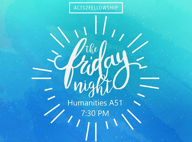 We'll be having all together TFN this Friday at Humanities A51 @ 7:30PM. Study hall afterwards, so bring your books! || We're also back to our regular Sunday Service time at 2PM this week! #uclaa2f