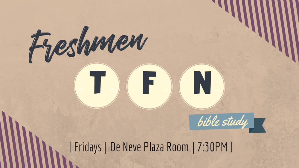 Join us this Friday for our weekly bible study. Freshman are at  De Neve Plaza Room  at  7:30 PM  and  Sups  please contact your staff for more details.