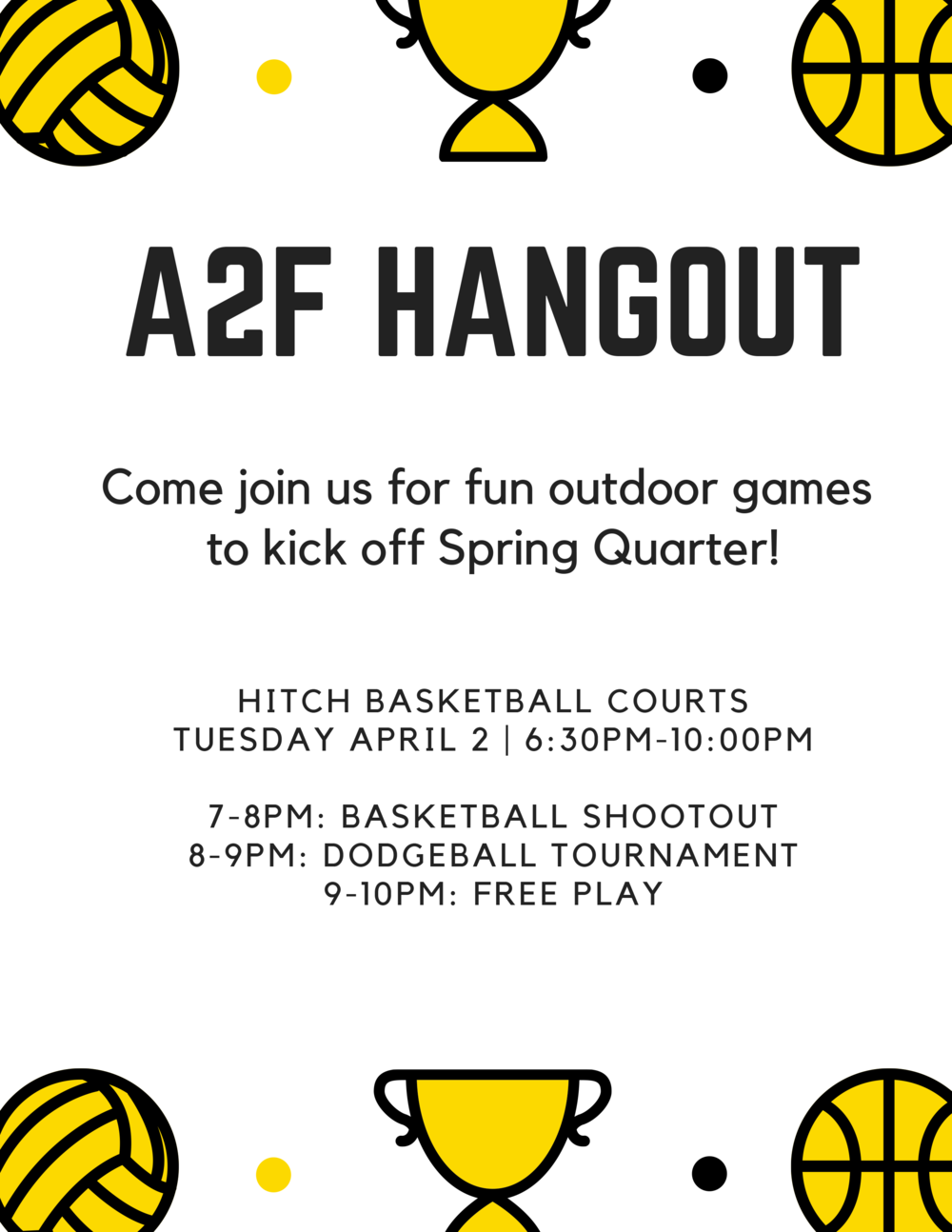 Come join us as we kick of the Spring quarter with fun and games. We'll be at  Hitch Basketball Courts  from  6:30 pm to 10:00 pm.