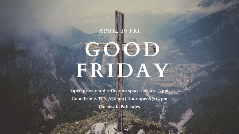 Join us for  Good Friday on April 19th  at  7:30 @ Carnesale Commons - Palisades Room,  Doors open at  7:15 . We will also be having  open prayer  from  10am-5pm  to spend time in prayer and reflection.