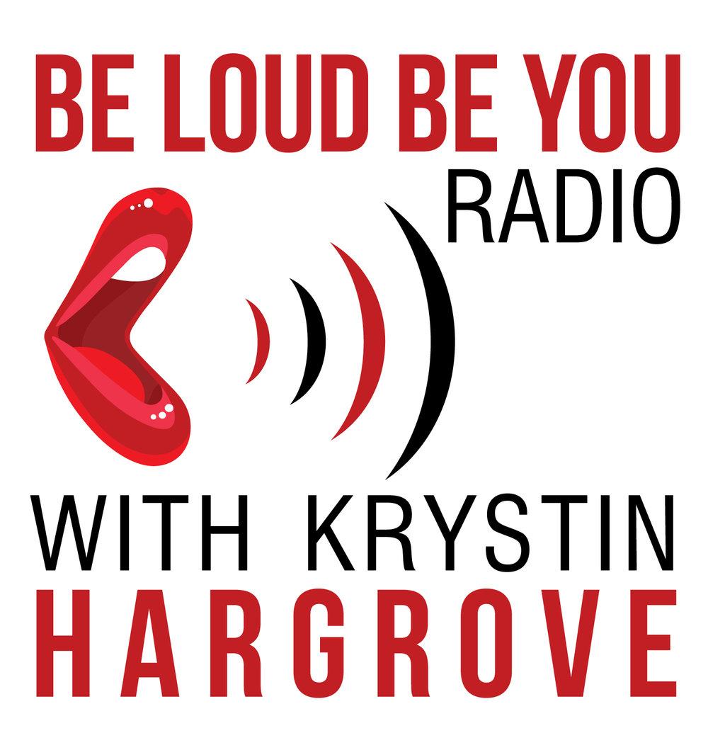 Krystin Hargrove - Beloudbeyouradio