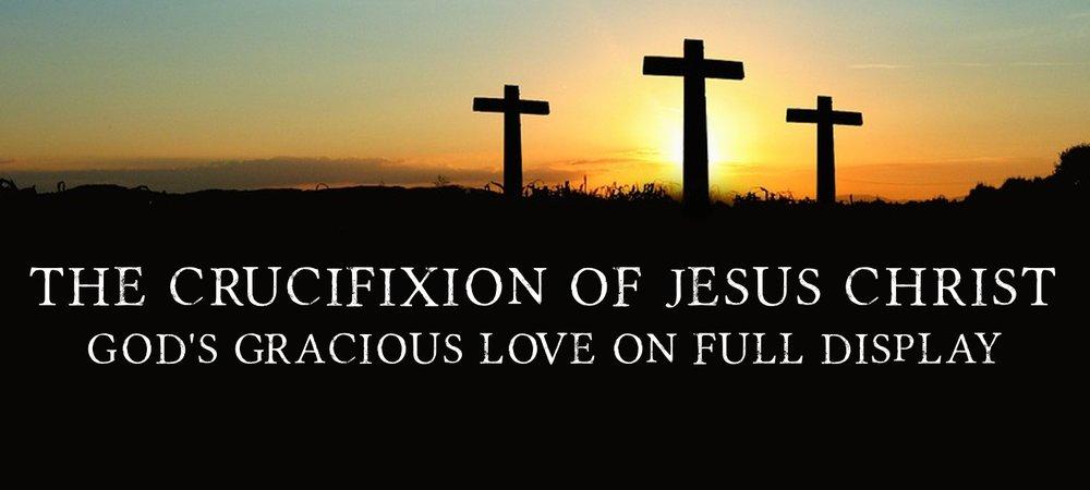 SermonSeries_TheCrucifixionOfChrist_2016_1500x620.jpg