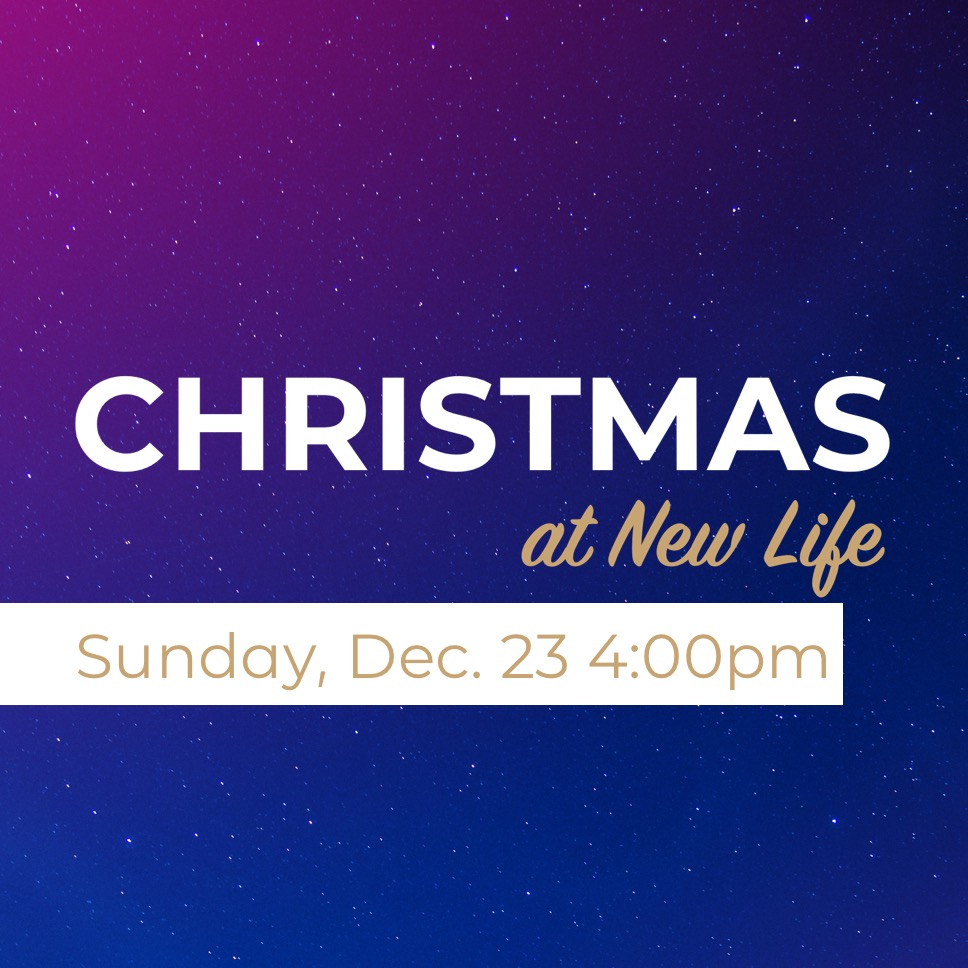Christmas at New Life - Dec 23