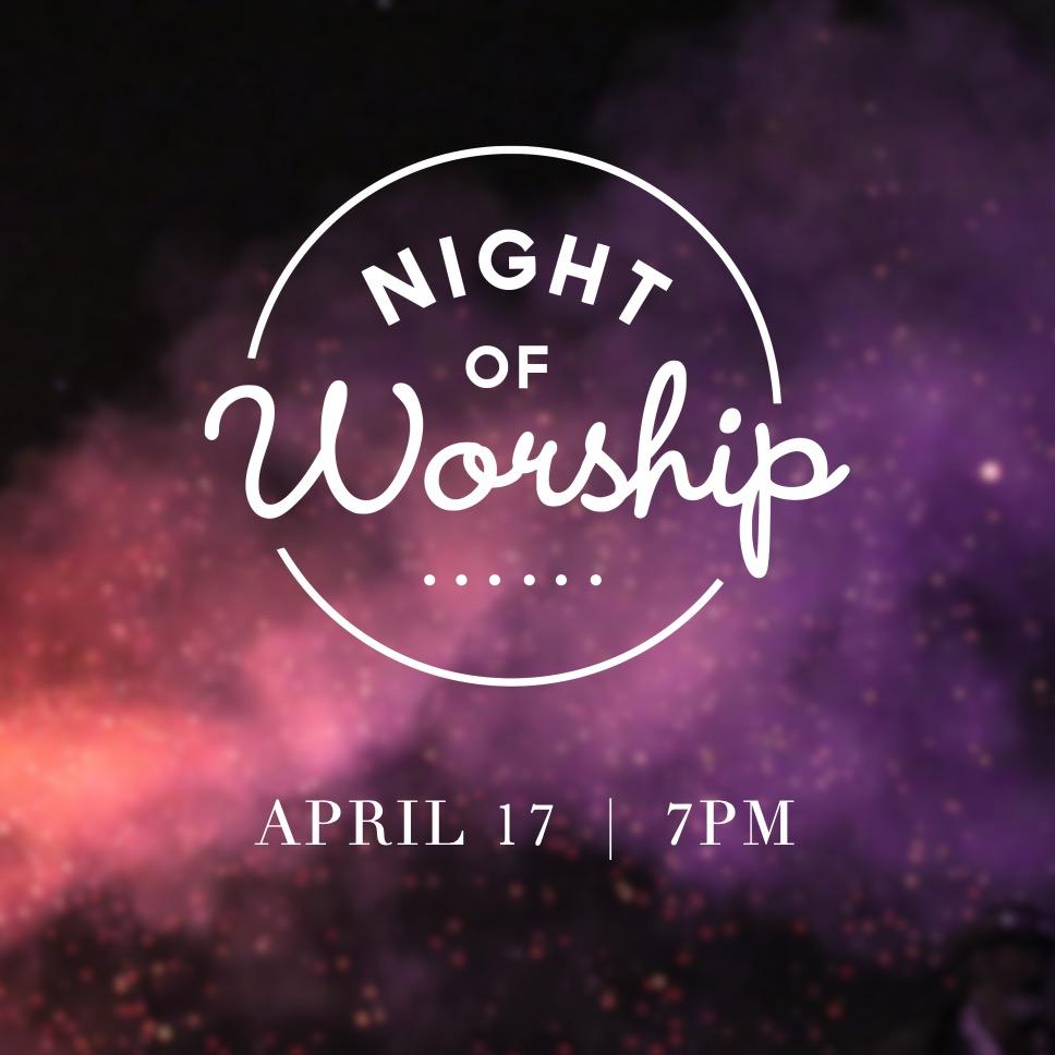 Night of Worship - Apr 17
