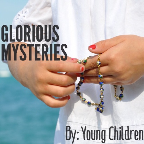 glorious MYSTERIES SAID BY YOUNG CHILDREN.  ITUNES    LINK