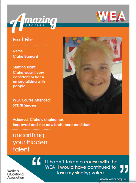 Please read the case study of one of the learners from the project, Claire Barnard: Claire Barnard found confidence through the WEA's Singing For Wellbeing project.