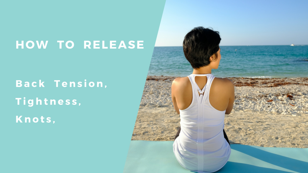 how to release Back Tightness, Tension & Knots in your back (1).png