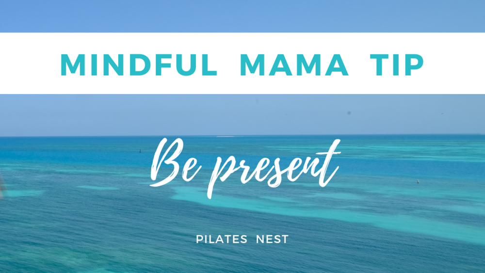 Mind Mama Tip Day 2 Pilates Nest Mama Challenge