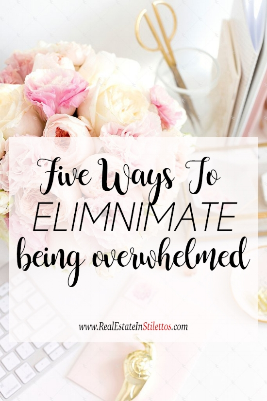 5 Ways To Eliminate Overwhelm.jpg
