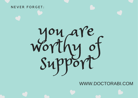Yes, it's true. You are worthy of support.