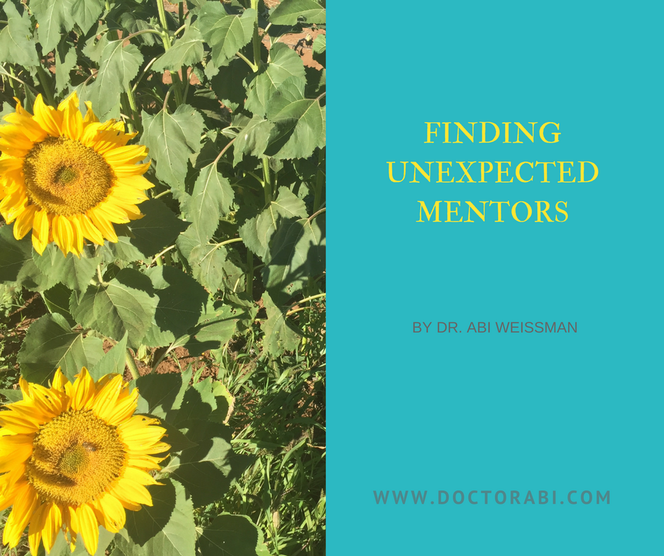 Finding Unexpected Mentors by Dr. Abi Weissman