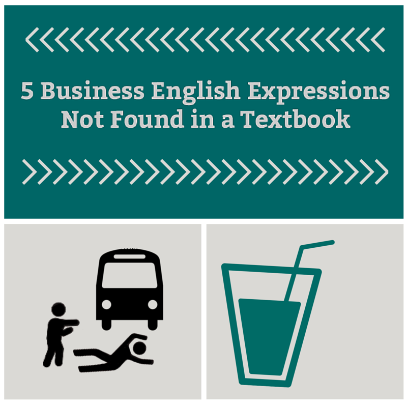 5 Business English Expressions Not Found in a Textbook