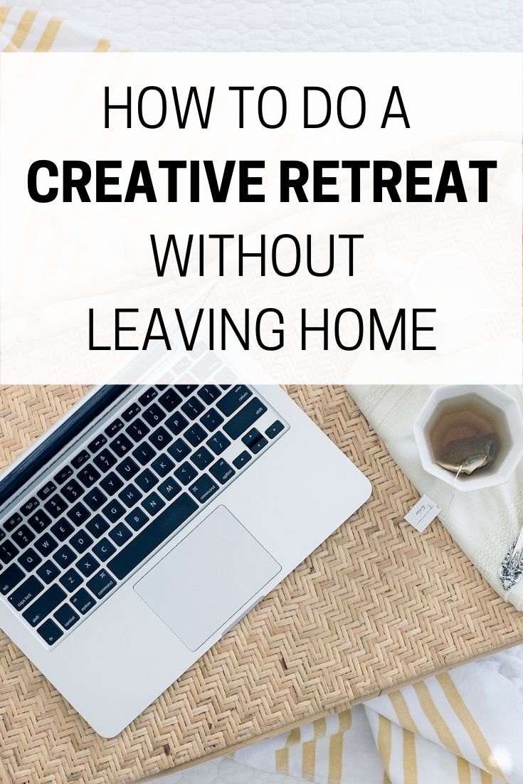 how to do a creative retreat at home