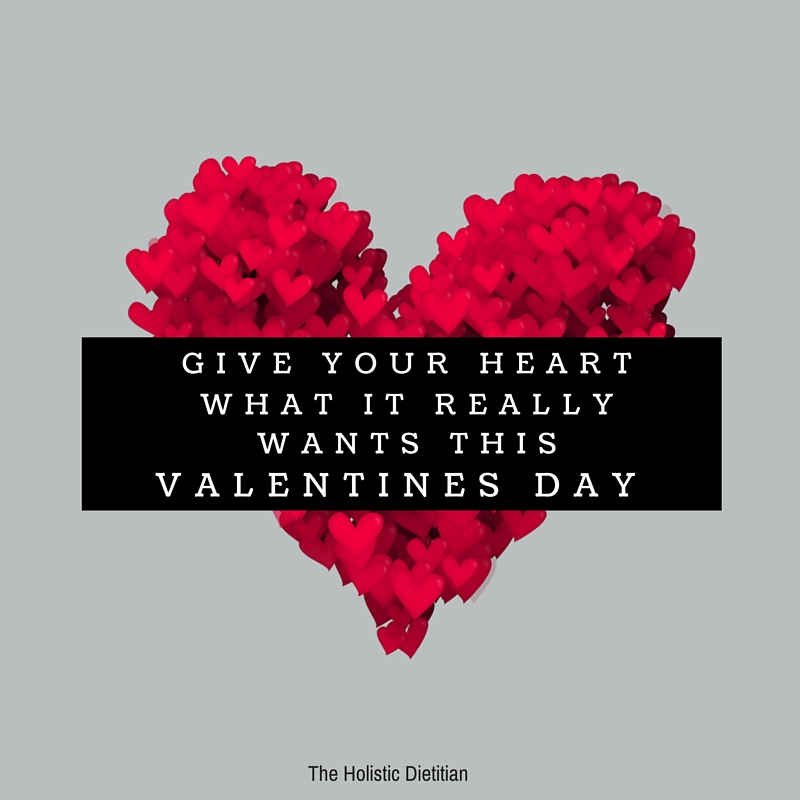 Love on your Heart this Valentines Day -- The Holistic Dietitian