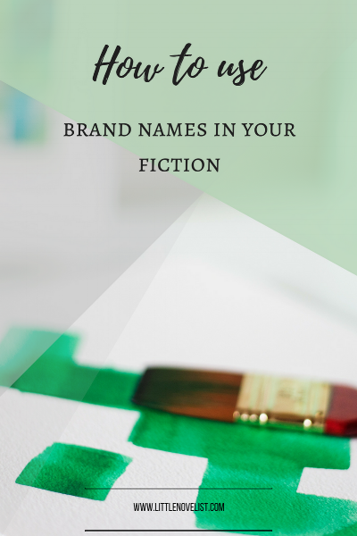 How To Use Brand Names In Your Fiction
