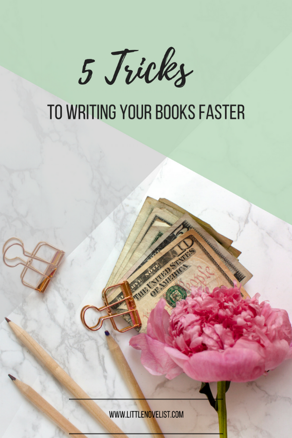 5 Tricks to Writing Your Books Faster.png
