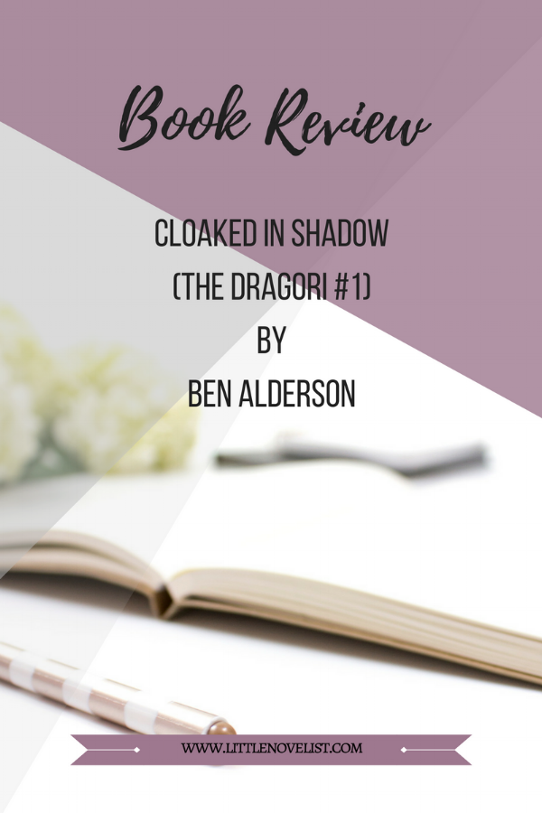 Book Review - Cloaked in Shadow (The Dragori #1) by Ben Alderson.png