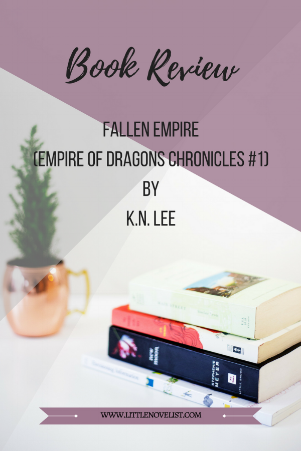 Book Review - Fallen Empire (Empire Of Dragons Chronicles #1) by K.N. Lee.png
