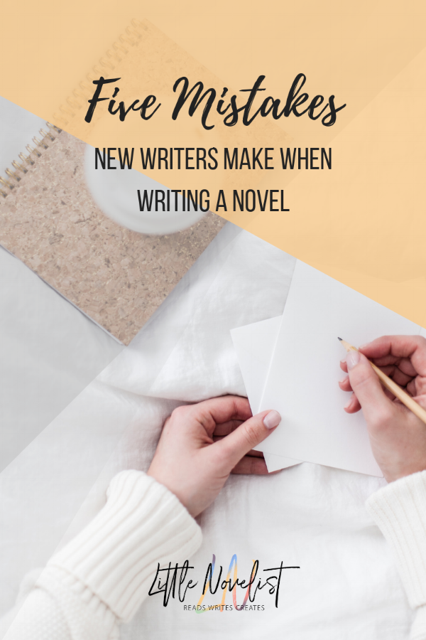 Five mistakes new writers make when writing a novel.png