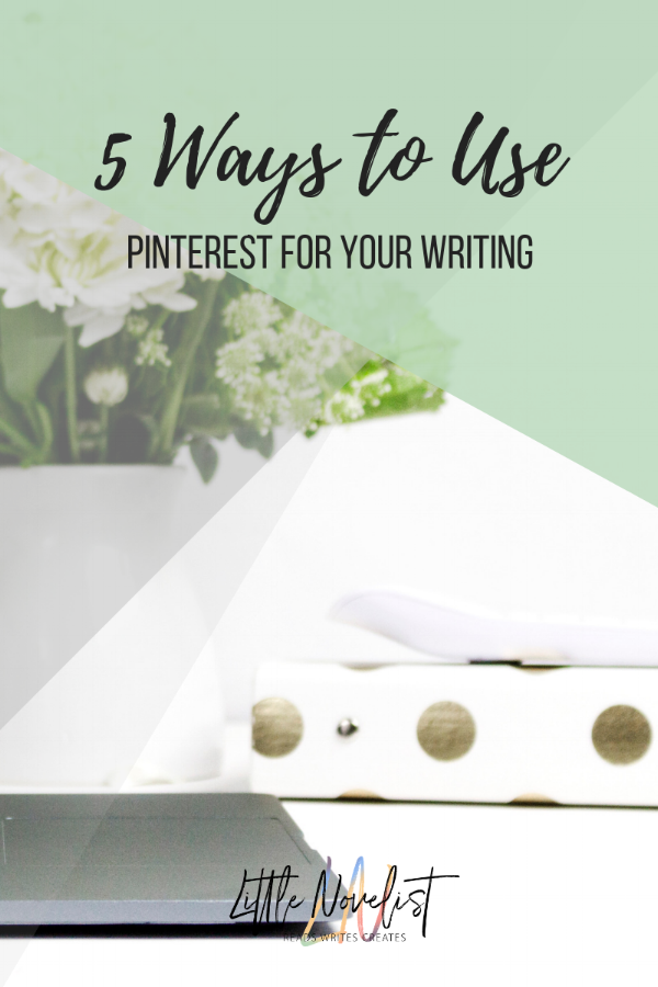 5 Ways to Use Pinterest for Your Writing.png