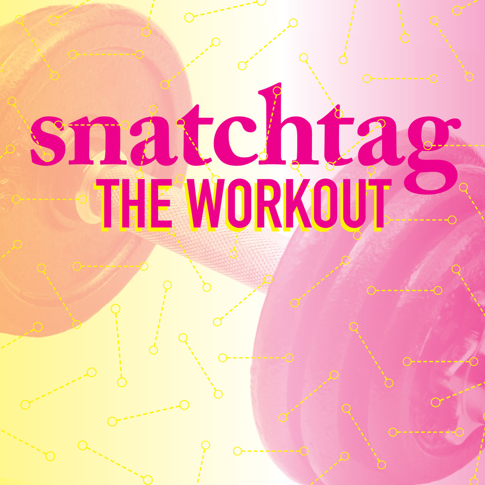 Snatchtag: The Workout