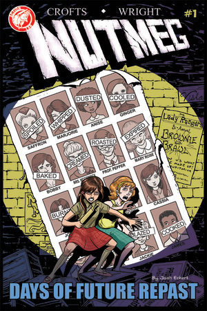 "NUTMEG #1 (VARIANT)    April 2015    ""Sugar & Spite""    Poppy Pepper just wants to survive junior high and avoid her rich rival, Saffron Longfellow, and her brownie-baking minions, The Lady Rangers. But when mysterious new girl Cassia Caraway arrives, she teams up with Poppy and together they plot to bring Saffron and crew down.     Art: Jackie Crofts    Colors/Lettering: Jackie Crofts    Variant Cover: Josh Eckert    Script: James F. Wright"