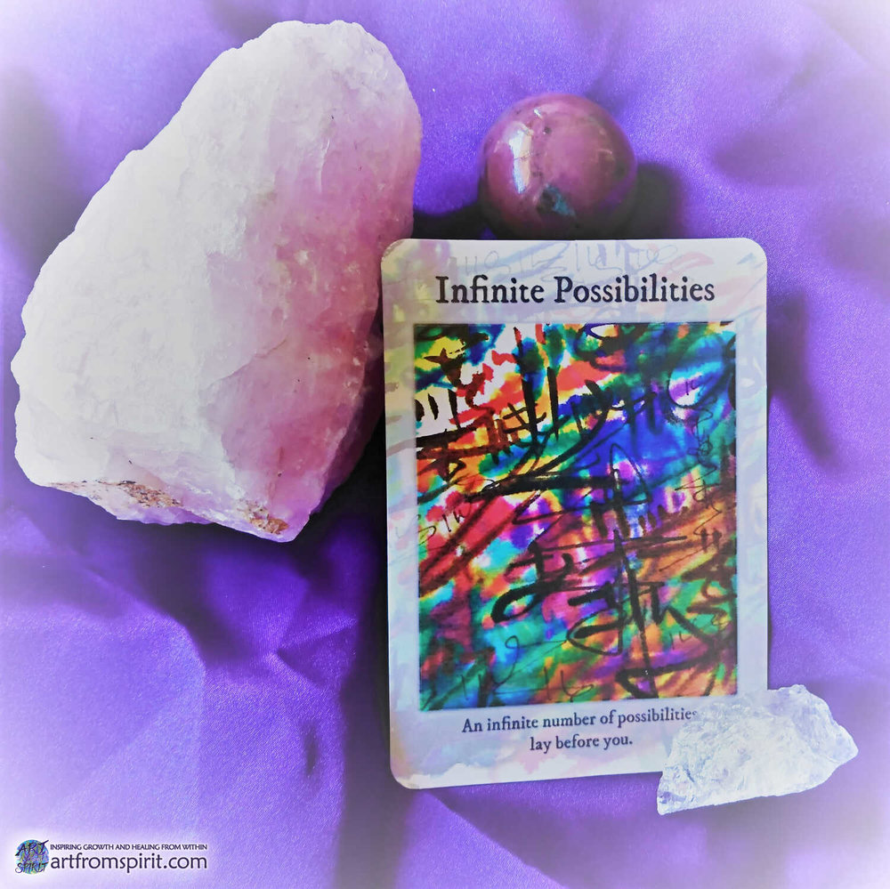 INFINITE POSSIBILITIES:  An infinite number of possibilities lay before you .