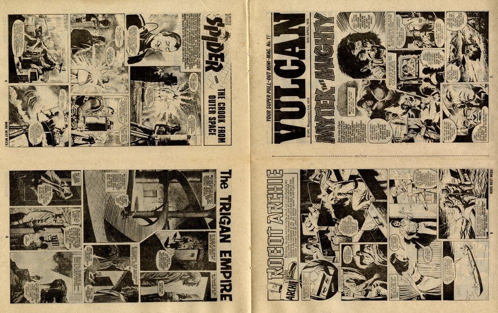Mytek the Mighty: Tom Tully (writer), Eric Bradbury (artist);The Spider: Jerry Siegel (writer), Reg Bunn (artist);The Trigan Empire: Mike Butterworth (writer), Don Lawrence (artist);Robot Archie: E. George Cowan (writer), Bert Bus (artist)