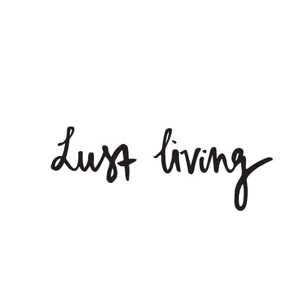 Lust Living blog -