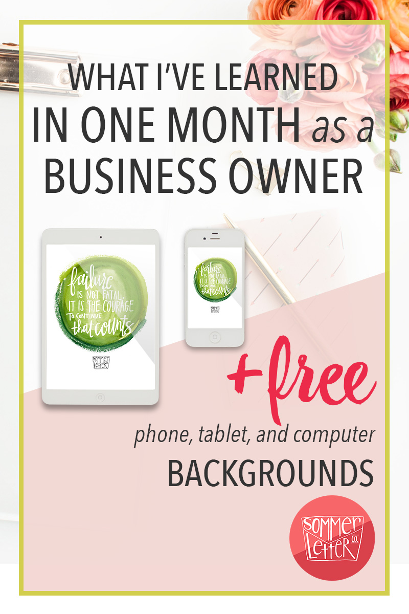 What I've learned in one month as a business owner + Free phone and laptop backgrounds