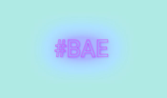 """""""#BAE"""""""