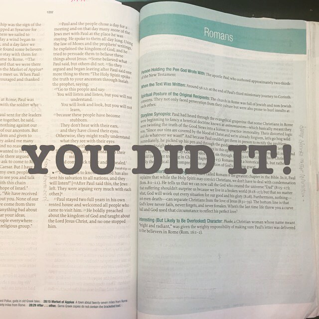 Woo Hoo! Congrats! If you've been on our #letsreadromans quest! You did it! I'm so proud of you! I'd love to encourage you on your walk so let's KEEP GOING! Tomorrow we will start in Hebrews!  If your goal is to be more in the Father's word, let's do it! #letsreadhebrews starts tomorrow!