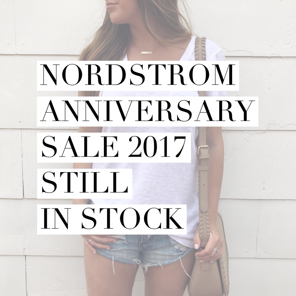 Nordstrom anniversary sale 2017 - still in stock