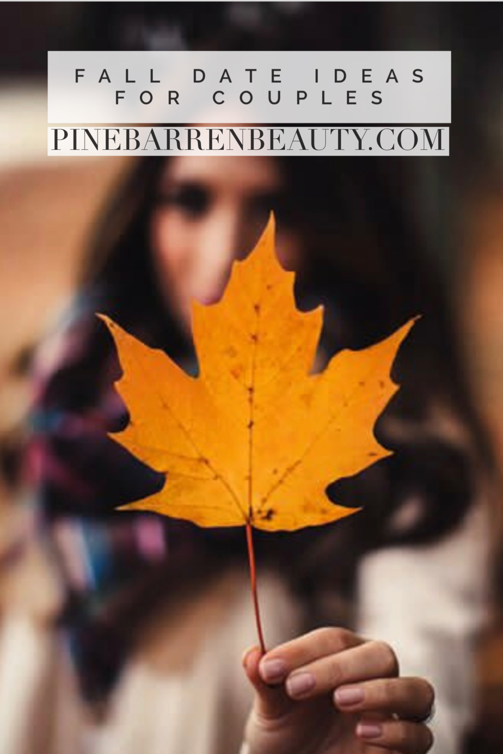 Five Fall Date Ideas For Couples Pine Barren Beauty