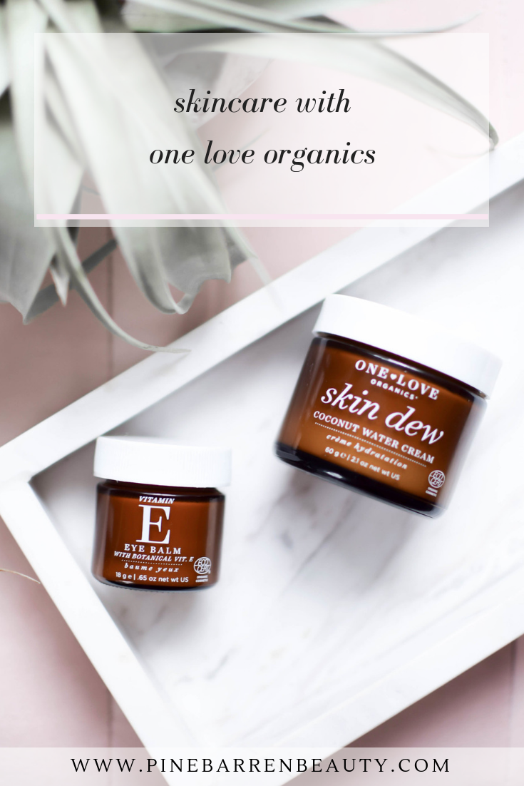 Skincare with One Love Organics | Pine Barren Beauty | organic skincare routine, beauty routine, nontoxic skincare products
