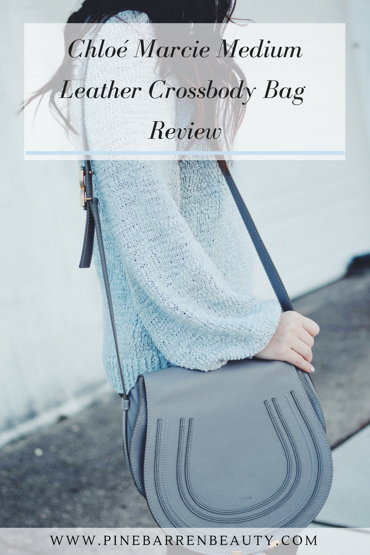 Chloé Marcie Medium Leather Crossbody Bag Review | Pine Barren Beauty | designer handbag review, best designer crossbody bag, splurge worthy crossbody bag