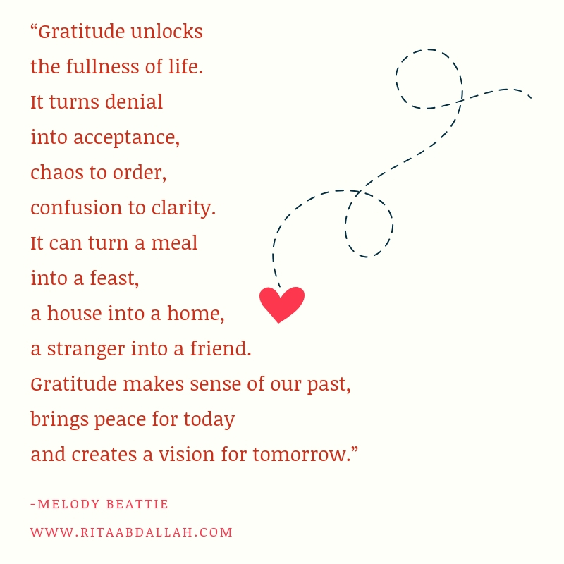 """""""Gratitude unlocks the fullness of life. It turns what we have into enough, and more. It turns denial into acceptance, chaos to order, confusion to clarity. It can turn a meal into a feast, a house into a home, a stranger into a friend. Gratitude makes sense of our past, brings peace for today and creates a vision for tomorrow.""""-Melody Beattie, Author"""