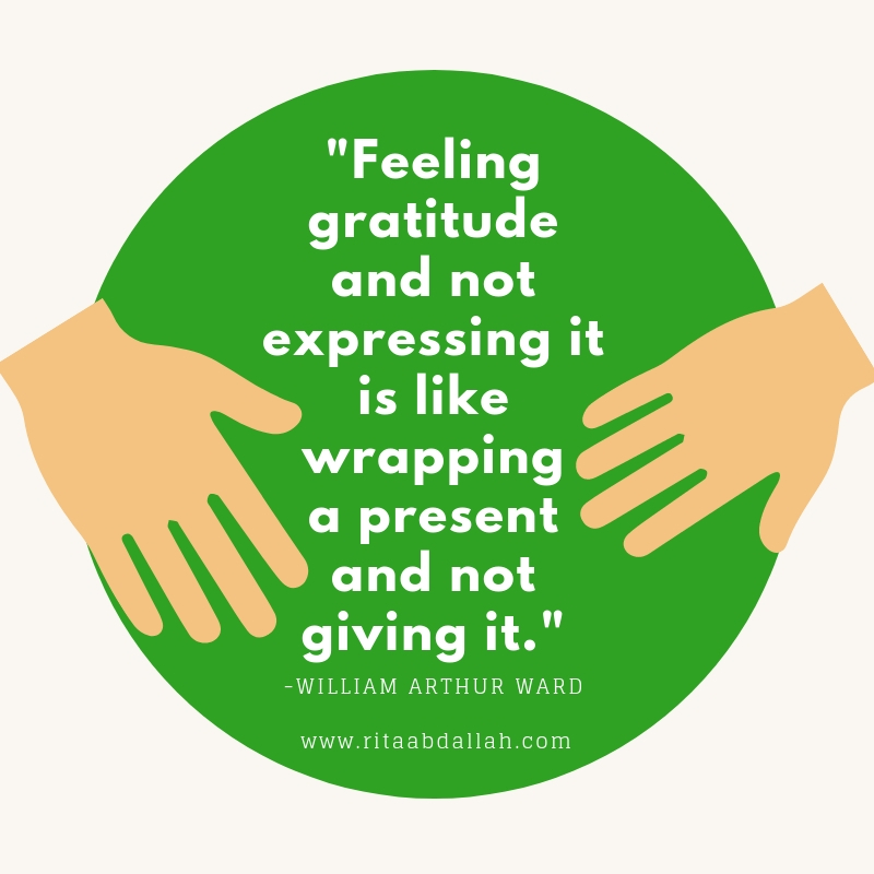 """""""Feeling gratitude and not expressing it is like wrapping a present and not giving it.""""  -William Arthur Ward, Writer"""