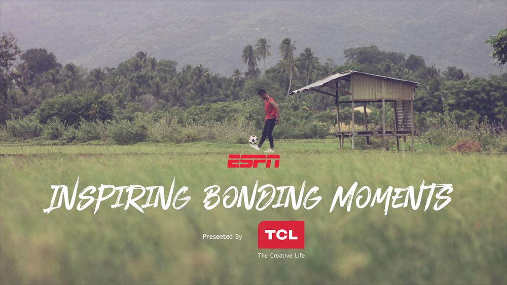 ESPN: INSPIRING BONDING MOMENTS