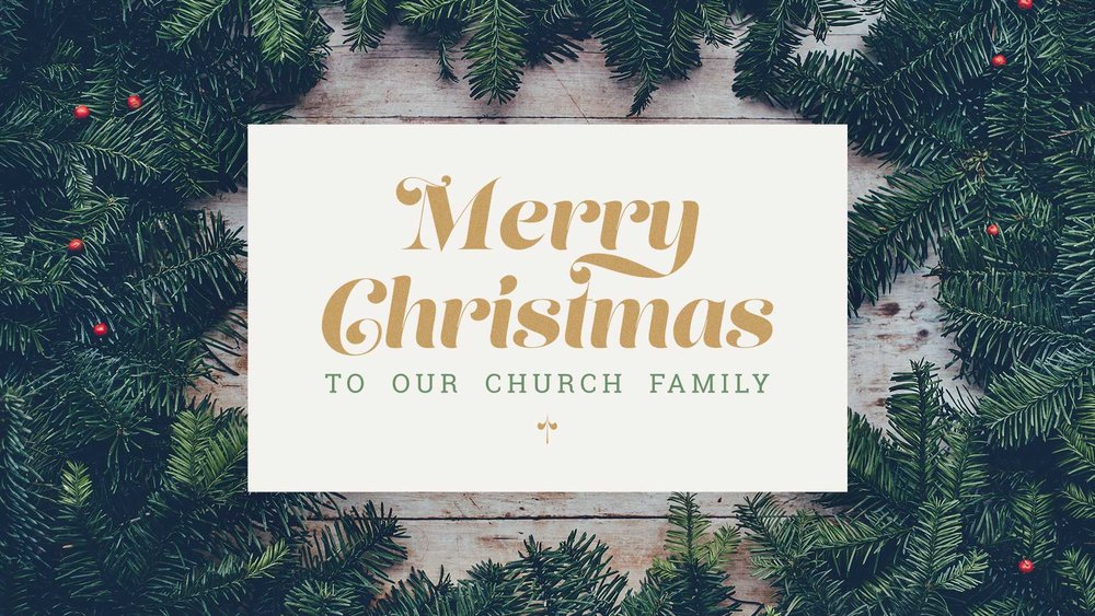 Merry Christmas To Our Church Family.jpg