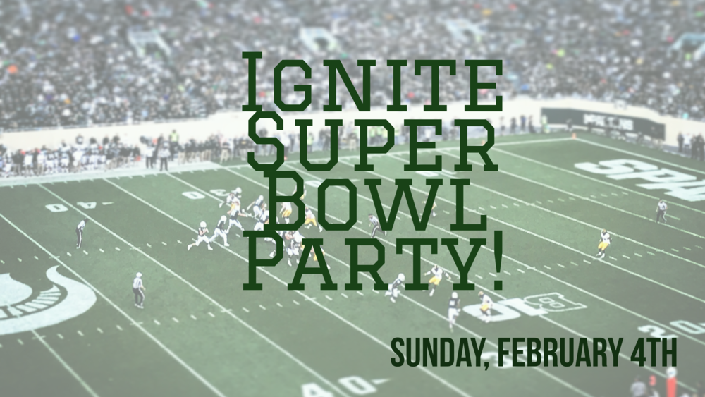 Ignite Super Bowl Party - No Time Listed.png